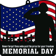 Have a Safe and Happy Memorial Day!