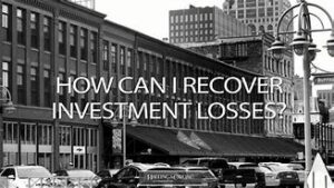 how can i recover investment losses